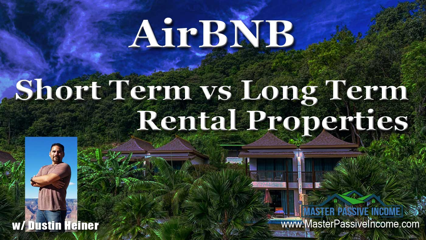 AirBNB and Short Term Rentals vs. Long Term Rental Property Real Estate Investing
