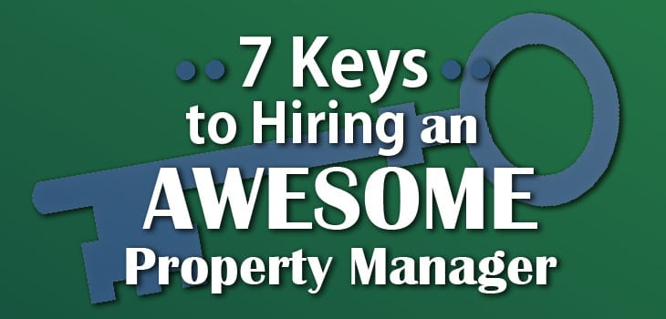 7 Keys to Hiring an Awesome Property Manager