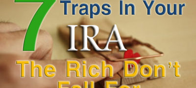 What is an IRA? 7 Traps In Your IRA the Rich Do Not Fall For
