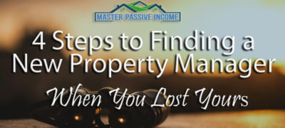 4 Steps to Finding a New Property Manager When You Lost Yours