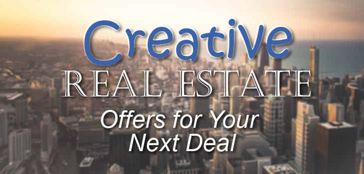 Creative Real Estate Offers for Your Next Deal