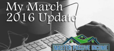 My March 2016 Monthly Update