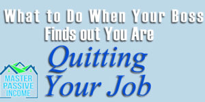 Quit Your Job and be Your Own Boss