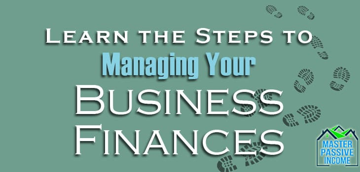 Steps to Managing Finances for Your Business