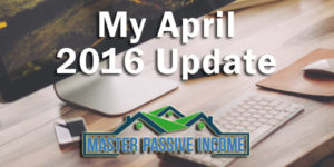 My April 2016 Monthly Update