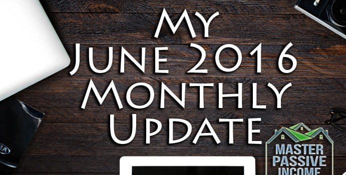 My June 2016 Monthly Update