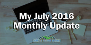 My July 2016 Monthly Update