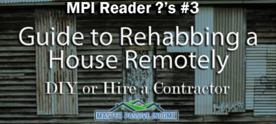 Guide to Rehabbing a House Remotely : DIY or Hire a Contractor – Reader Questions #3