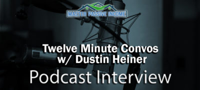 Podcast Interview: Twelve Minute Conversation with Dustin Heiner