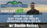 How To Quit Your Job By Investing In Real Estate Rental Properties