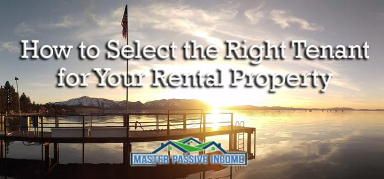 How to Select the Right Tenant for Your Rental Property
