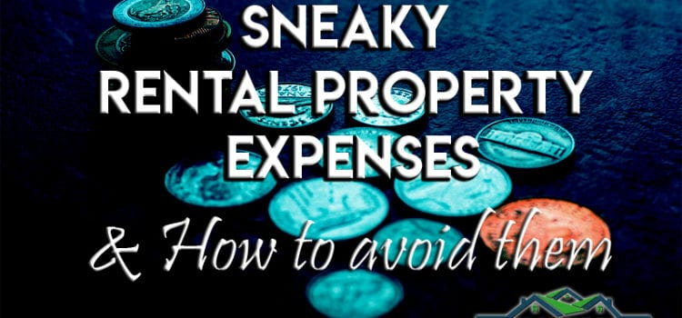 Sneaky Rental Property Expense List and How to Avoid Them
