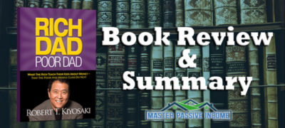 "Robert Kiyosaki's ""Rich Dad, Poor Dad"" Book Summary and Review"