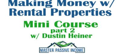 Making Money with Rental Properties Mini Course Part 2