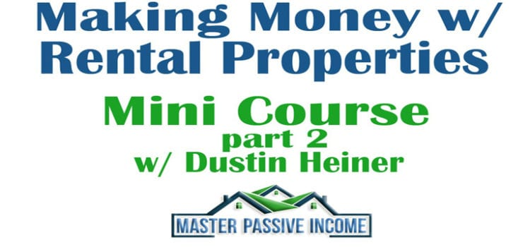 Video Course – Making Money with Rental Properties Mini Course Part 2