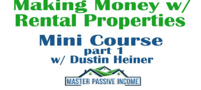 Making Money with Rental Properties Mini Course Part 1