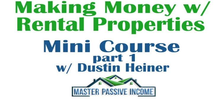 Video Course – Making Money with Rental Properties Mini Course Part 1