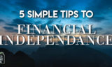 5 Simple Steps to Financial Independence for All Who Want to be Rich