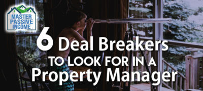6 Deal Breakers to Look for in a Property Manager