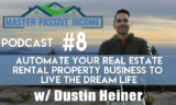 Automate Your Real Estate Rental Property Business to Live the Dream Life