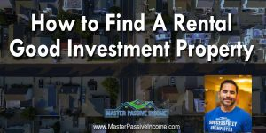 How to Find a Rental Property for Your Real Estate Investing Business
