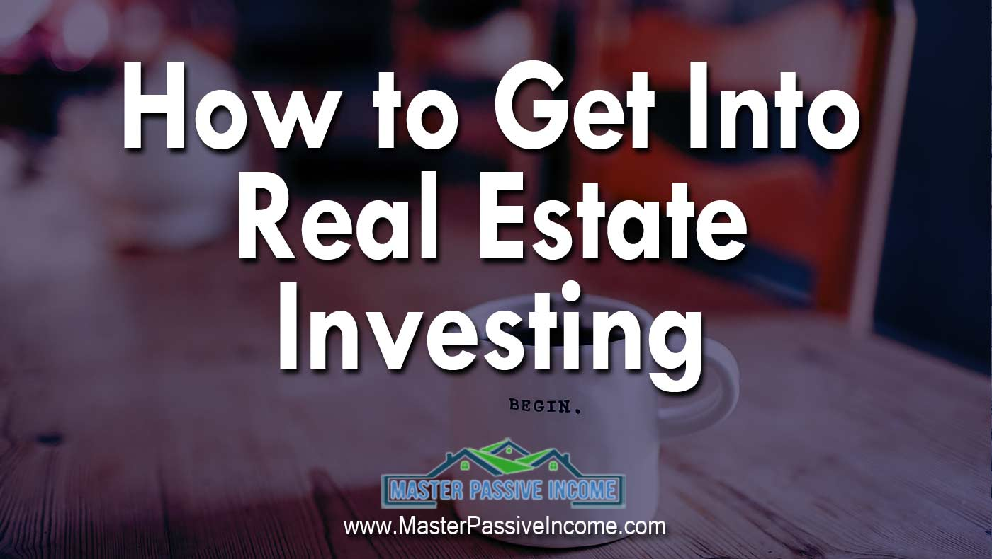 How to get into real estate investing