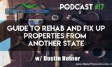 MPI 017 | Guide to Rehab and Fix Up Properties from Another State