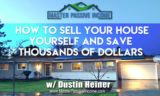 How to Sell Your House WITHOUT a Realtor AND How to Get the Most Money Possible