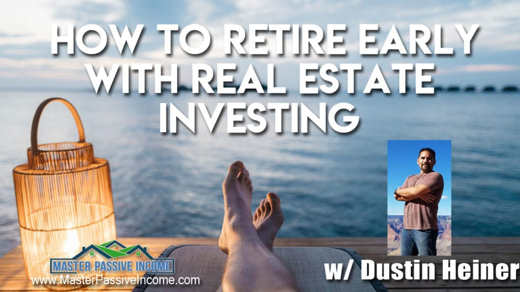 How to Retire Early with Real Estate Investing