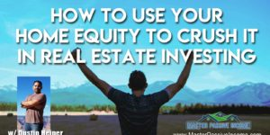 HELOC On Investment Property to Grow Your Real Estate Business