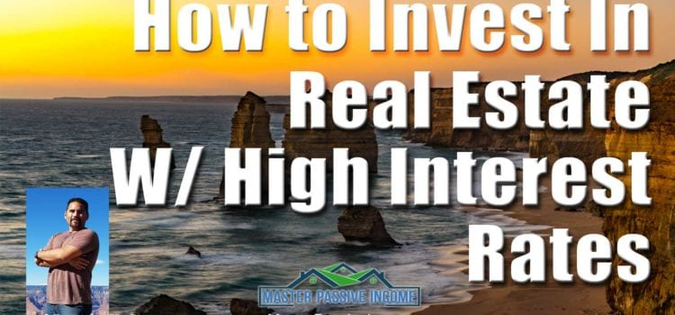 How to Invest in Real Estate with High Interest Rates and Other Listener Questions