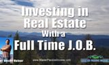 Real Estate Investing with a Full Time Job