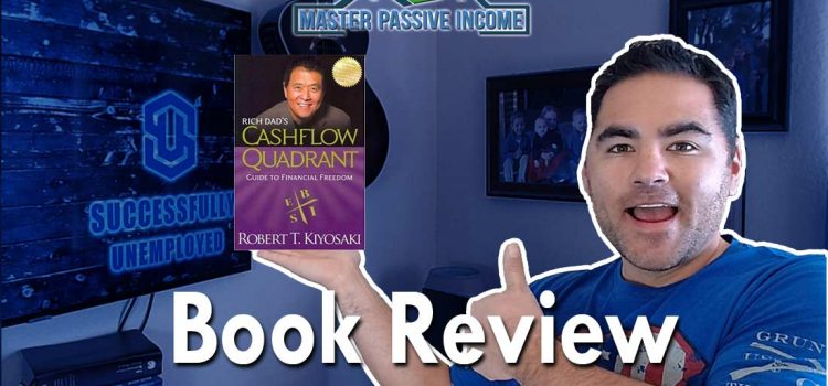 Rich Dads Cashflow Quadrant Summary Book Review – Robert Kiyosaki
