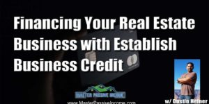 Financing Your Real Estate Business with Establish Business Credit