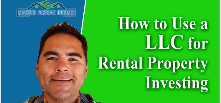 How to Create a LLC for Rental Property Investing