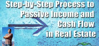 Step-by-Step Process to Passive Income in Real Estate