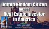 Invest in America | Non-USA Citizen Turned Real Estate Investor