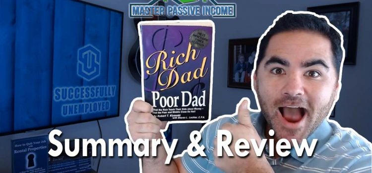 Robert Kiyosaki's Rich Dad Poor Dad Summary and Review