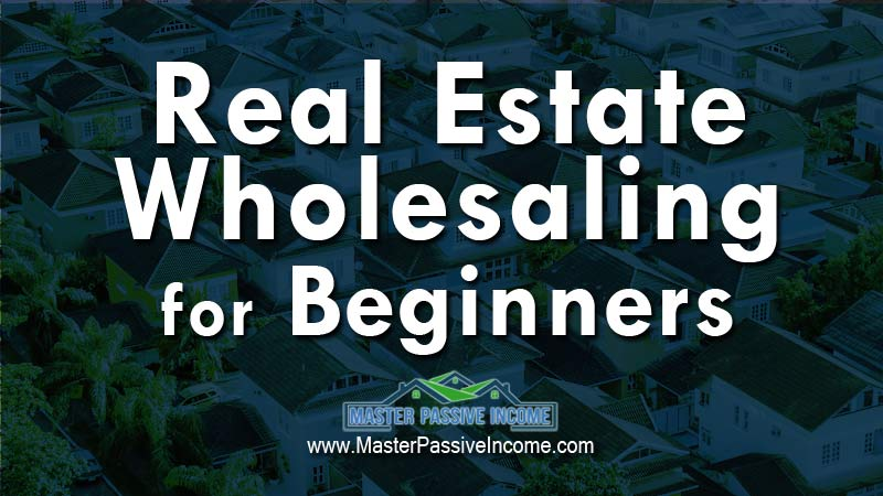 wholesale real estate for beginners