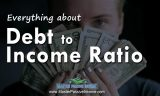 Debt to Income Ratio | How to Not Get Stuck When Getting A Loan