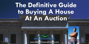 The Definitive Guide to Buying a House At Auction