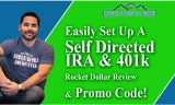 Easily Set Up the Best Self Directed IRA | Rocket Dollar Review & Promo Code