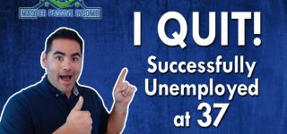 I Quit My Job at 37 Years Old and How You Can Too!