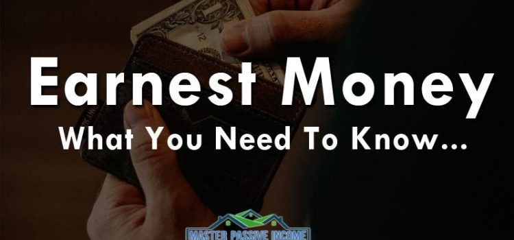 Earnest Money: What You Must Know Before You Pay