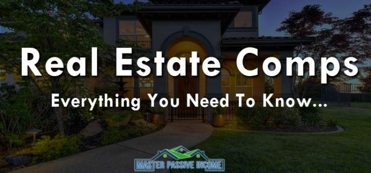 Real Estate Comps | How to Know What Your Home Is Really Worth