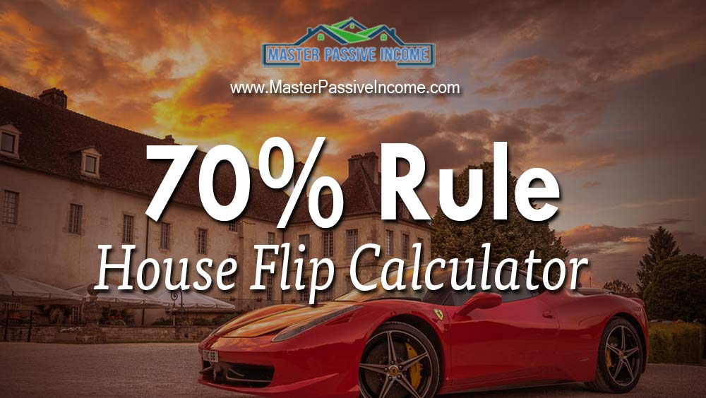 70 percent rule calculator fix and flip