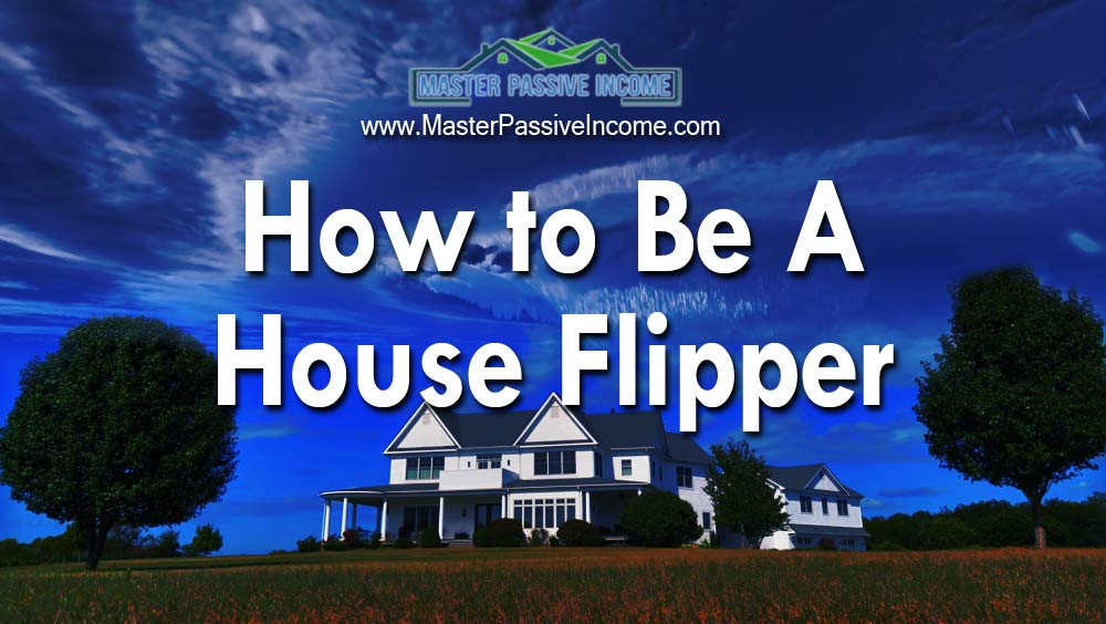 How to Be A House Flipper