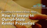 Everything You Need to Know About How to Invest In Out of State Rental Property the Right Way