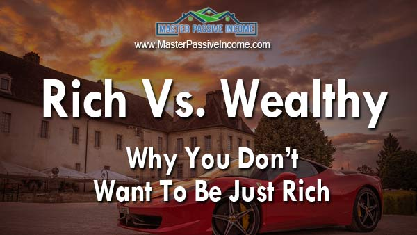 Rich vs Wealthy