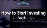 How to Start Investing | In Anything… And Become Rich